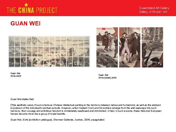 GUAN WEI Guan Wei Echo 2005 Guan Wei Echo (detail) 2005 Guan Wei states