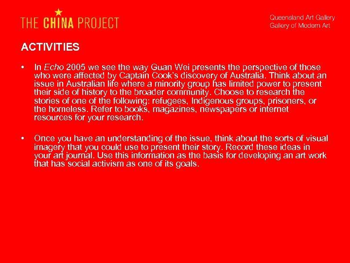ACTIVITIES • In Echo 2005 we see the way Guan Wei presents the perspective
