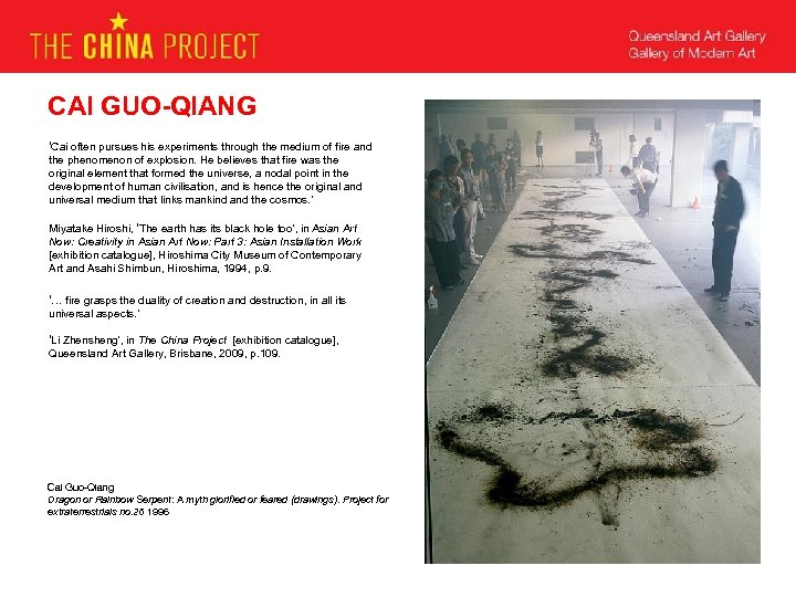 CAI GUO-QIANG 'Cai often pursues his experiments through the medium of fire and the