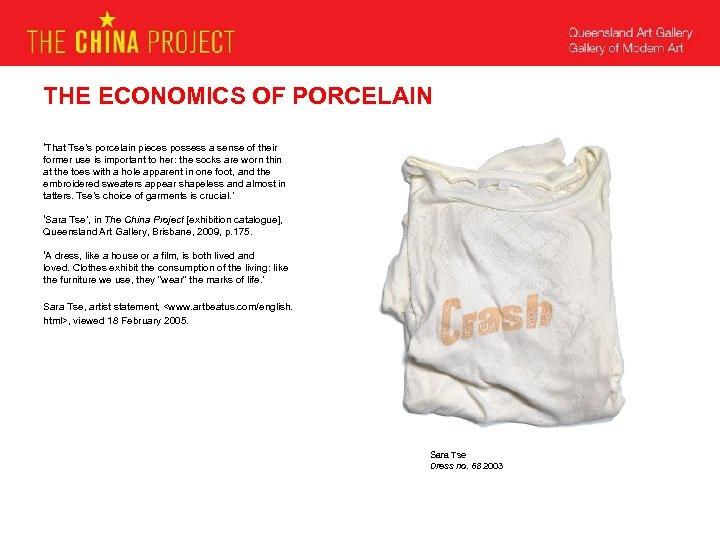 THE ECONOMICS OF PORCELAIN 'That Tse's porcelain pieces possess a sense of their former