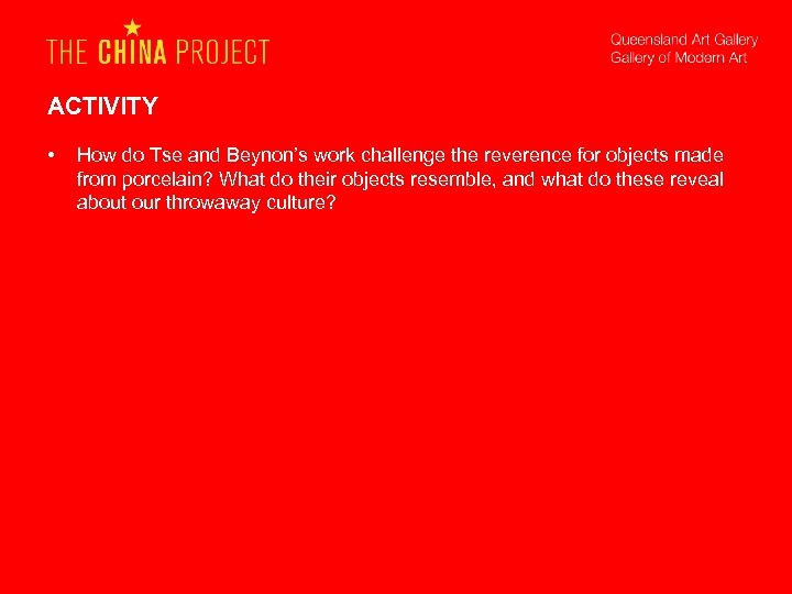 ACTIVITY • How do Tse and Beynon's work challenge the reverence for objects made