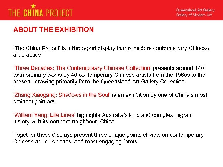 ABOUT THE EXHIBITION 'The China Project' is a three-part display that considers contemporary Chinese