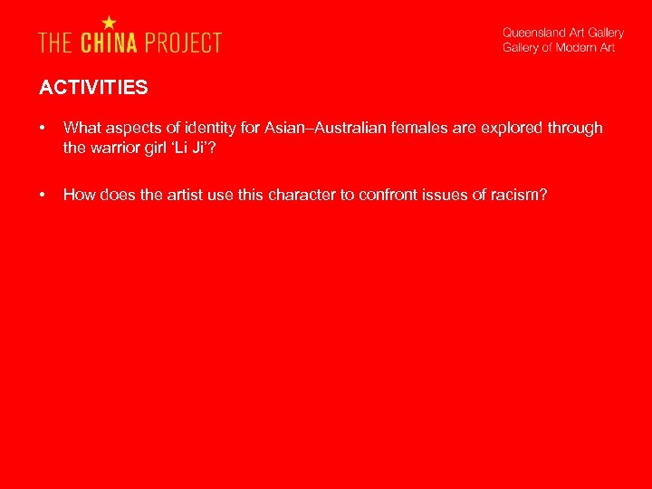 ACTIVITIES • What aspects of identity for Asian–Australian females are explored through the warrior