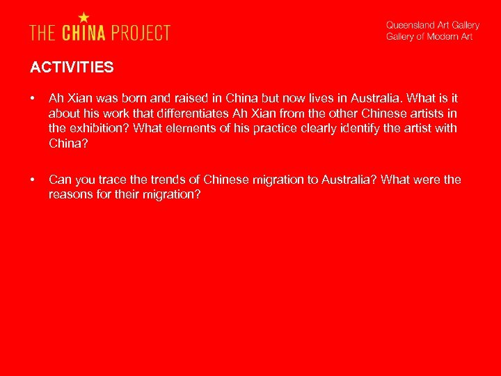 ACTIVITIES • Ah Xian was born and raised in China but now lives in