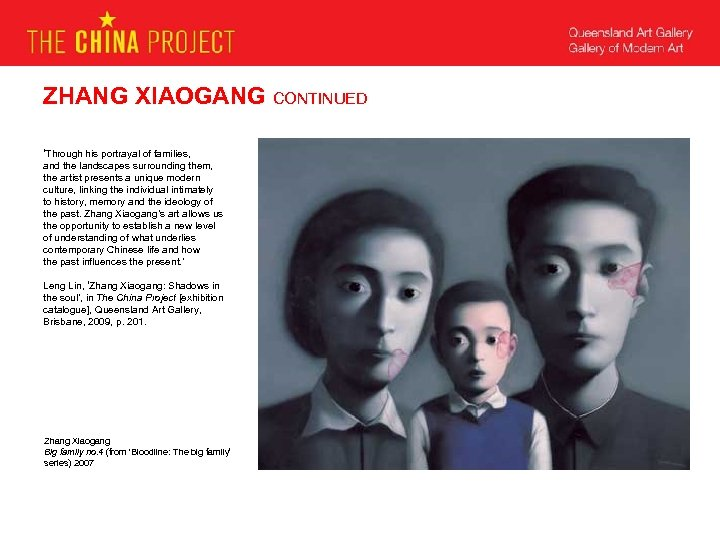 ZHANG XIAOGANG CONTINUED 'Through his portrayal of families, and the landscapes surrounding them, the