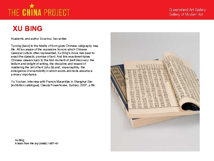 XU BING Academic and author Souchou Yao writes: Turning [back] to the fidelity of