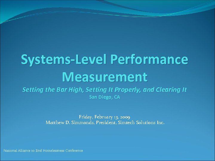 Systems-Level Performance Measurement Setting the Bar High, Setting It Properly, and Clearing It San