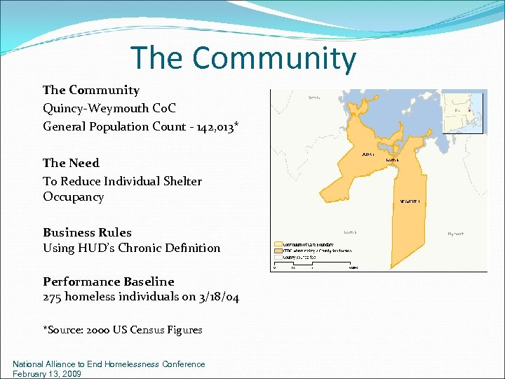 The Community Quincy-Weymouth Co. C General Population Count - 142, 013* The Need To