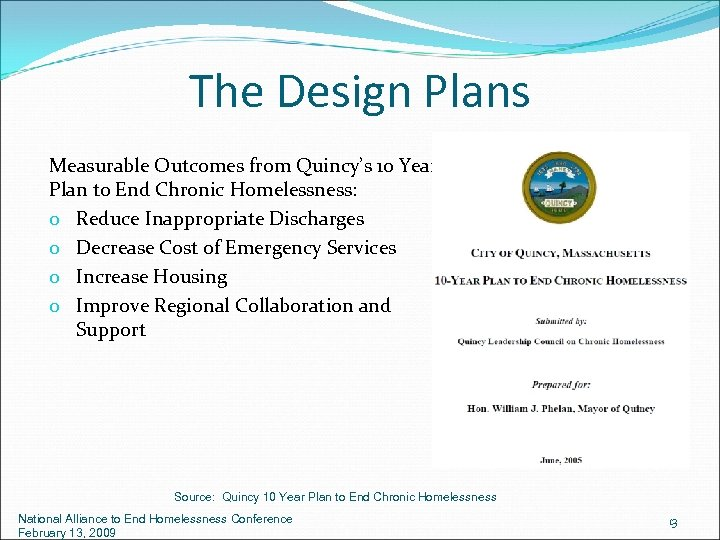 The Design Plans Measurable Outcomes from Quincy's 10 Year Plan to End Chronic Homelessness: