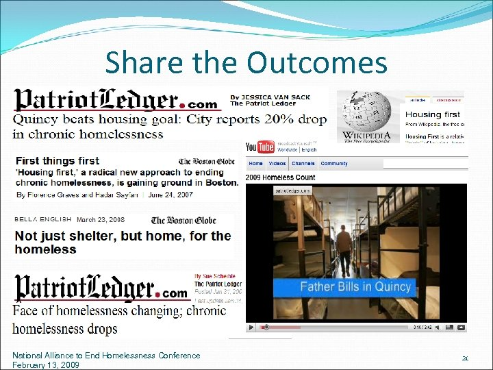 Share the Outcomes National Alliance to End Homelessness Conference February 13, 2009 21
