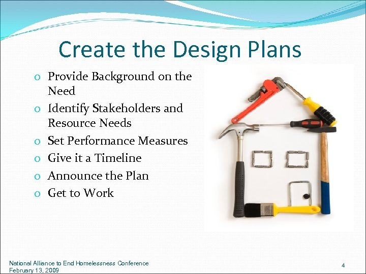 Create the Design Plans o Provide Background on the Need o Identify Stakeholders and