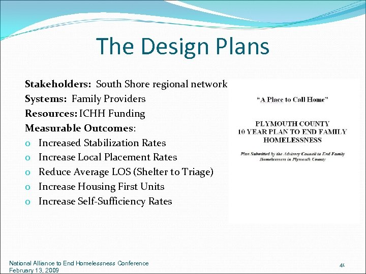 The Design Plans Stakeholders: South Shore regional network Systems: Family Providers Resources: ICHH Funding