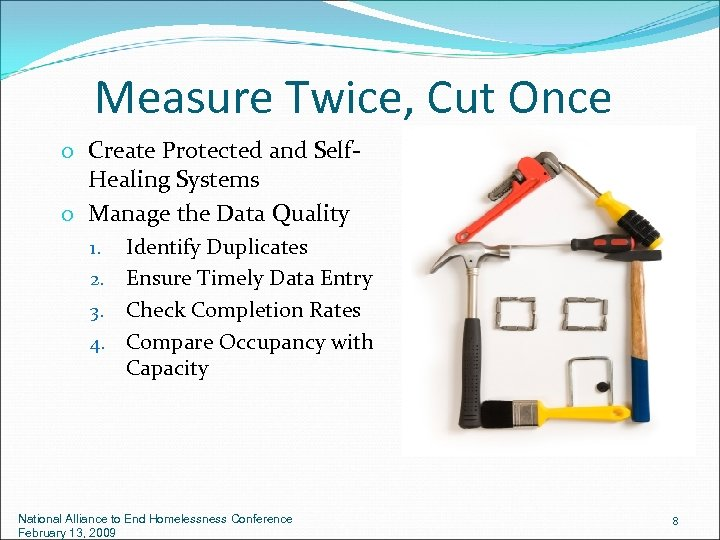 Measure Twice, Cut Once o Create Protected and Self. Healing Systems o Manage the