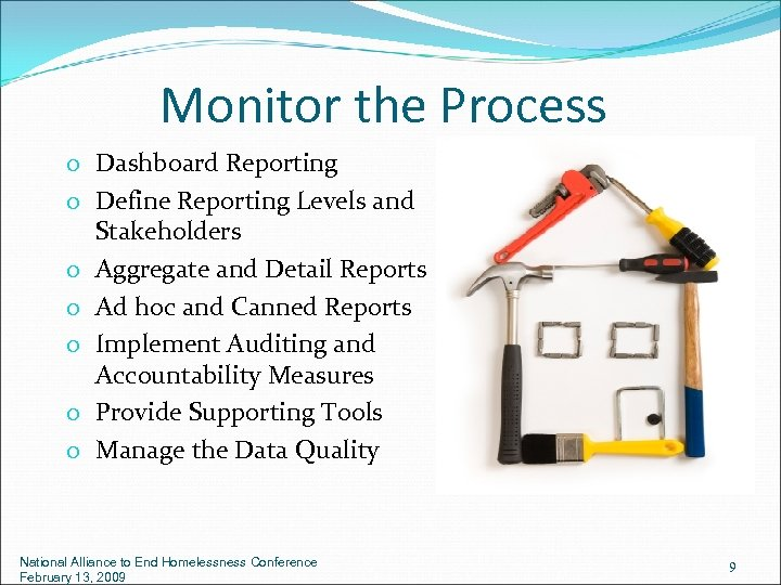Monitor the Process o Dashboard Reporting o Define Reporting Levels and Stakeholders o Aggregate