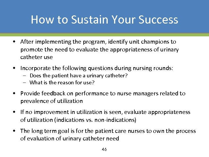 How to Sustain Your Success • After implementing the program, identify unit champions to