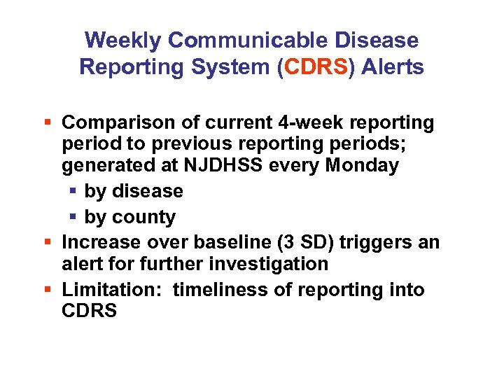 Weekly Communicable Disease Reporting System (CDRS) Alerts § Comparison of current 4 -week reporting
