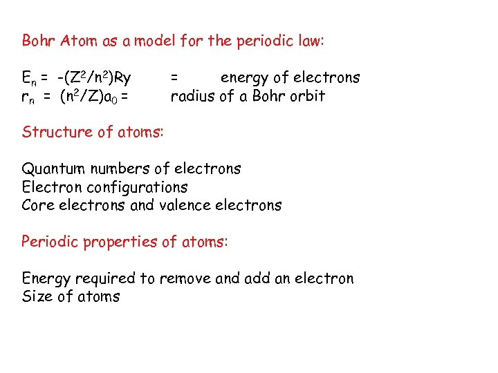 Bohr Atom as a model for the periodic law: En = -(Z 2/n 2)Ry