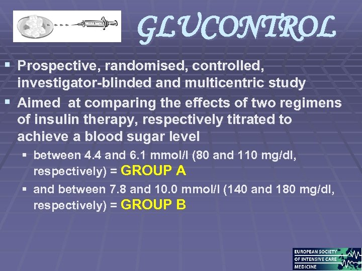 GLUCONTROL § Prospective, randomised, controlled, investigator-blinded and multicentric study § Aimed at comparing the