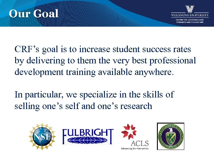 Our Goal CRF's goal is to increase student success rates by delivering to them