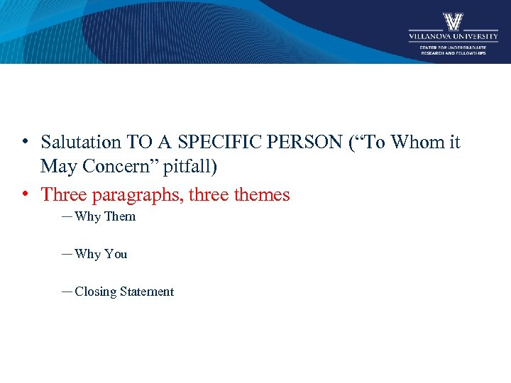 """• Salutation TO A SPECIFIC PERSON (""""To Whom it May Concern"""" pitfall) •"""