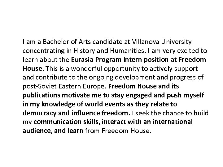 I am a Bachelor of Arts candidate at Villanova University concentrating in History and