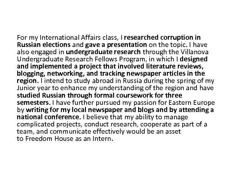 For my International Affairs class, I researched corruption in Russian elections and gave a