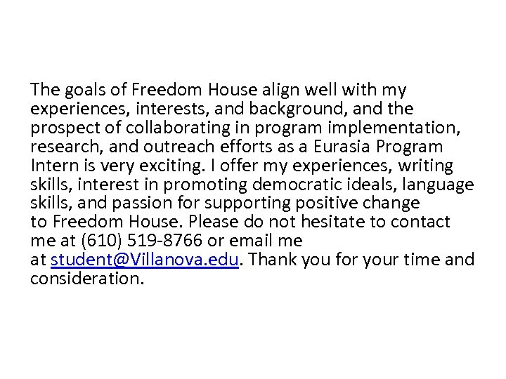 The goals of Freedom House align well with my experiences, interests, and background, and