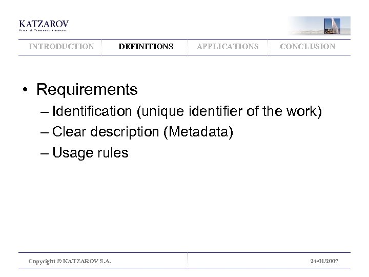INTRODUCTION DEFINITIONS APPLICATIONS CONCLUSION • Requirements – Identification (unique identifier of the work) –
