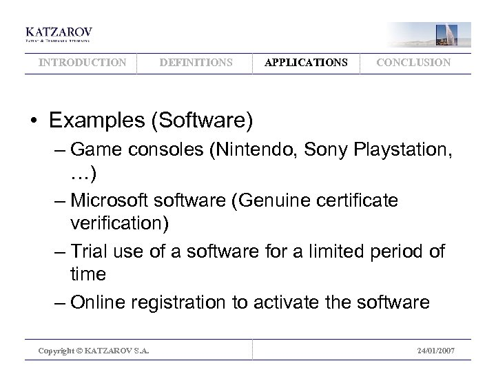 INTRODUCTION DEFINITIONS APPLICATIONS CONCLUSION • Examples (Software) – Game consoles (Nintendo, Sony Playstation, …)