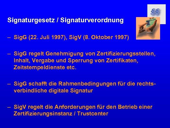 Signaturgesetz / Signaturverordnung – Sig. G (22. Juli 1997), Sig. V (8. Oktober 1997)