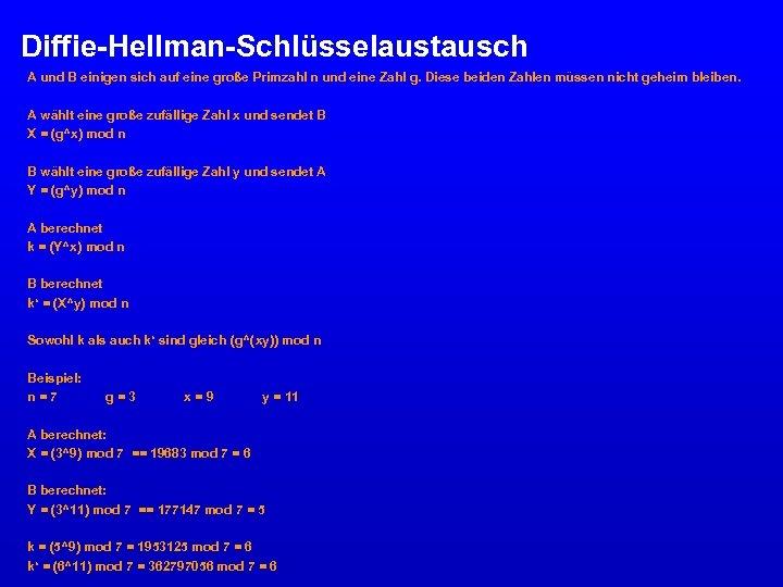Diffie-Hellman-Schlüsselaustausch A und B einigen sich auf eine große Primzahl n und eine Zahl