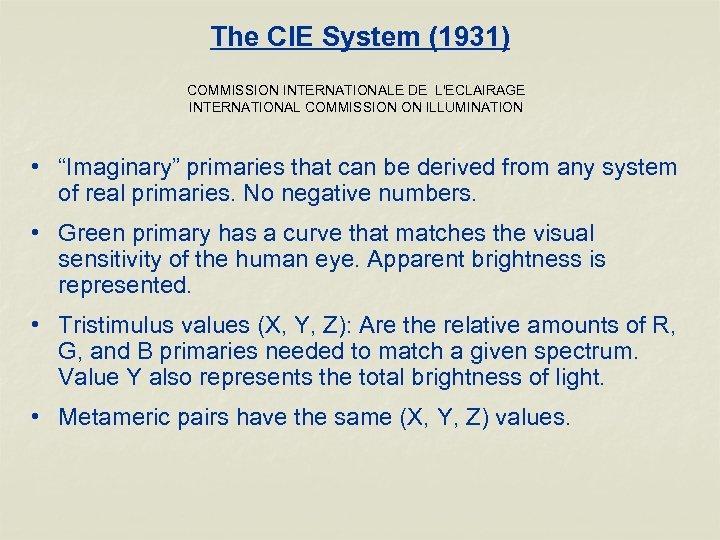 "The CIE System (1931) COMMISSION INTERNATIONALE DE L'ECLAIRAGE INTERNATIONAL COMMISSION ON ILLUMINATION • ""Imaginary"""