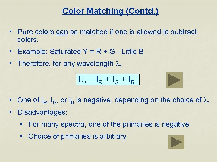 Color Matching (Contd. ) • Pure colors can be matched if one is allowed
