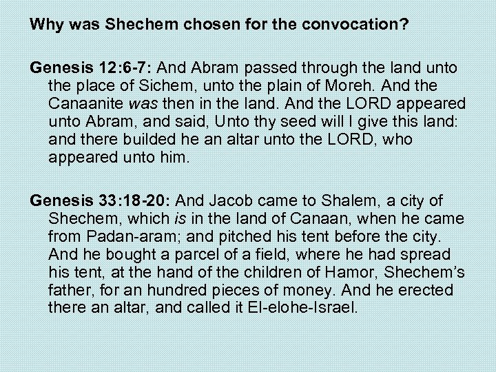 Why was Shechem chosen for the convocation? Genesis 12: 6 -7: And Abram passed