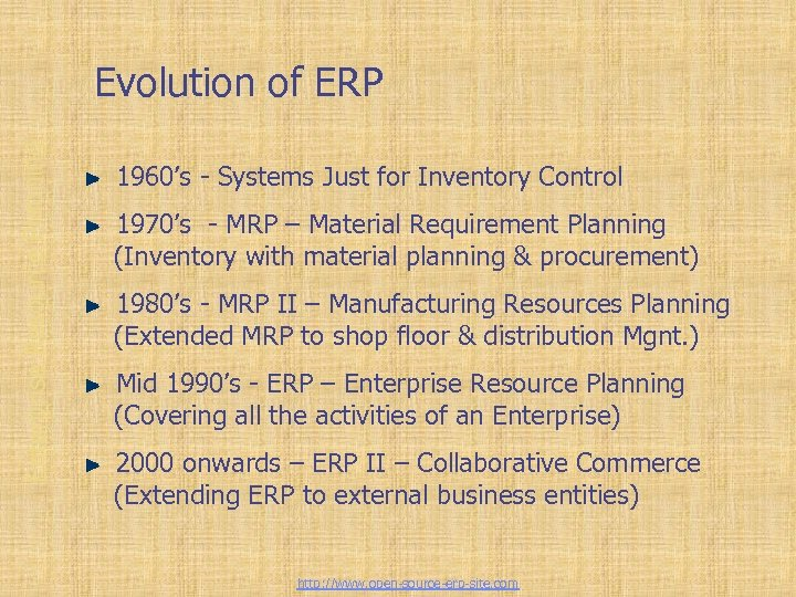 Enterprise Resource Planning Evolution of ERP 1960's - Systems Just for Inventory Control 1970's