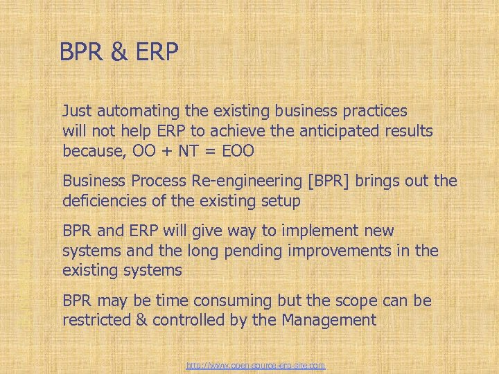 Business Process Re-engineering BPR & ERP Just automating the existing business practices will not
