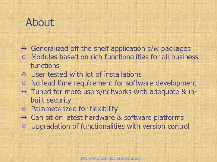 Tailor-made ERP solutions About Generalized off the shelf application s/w packages Modules based on