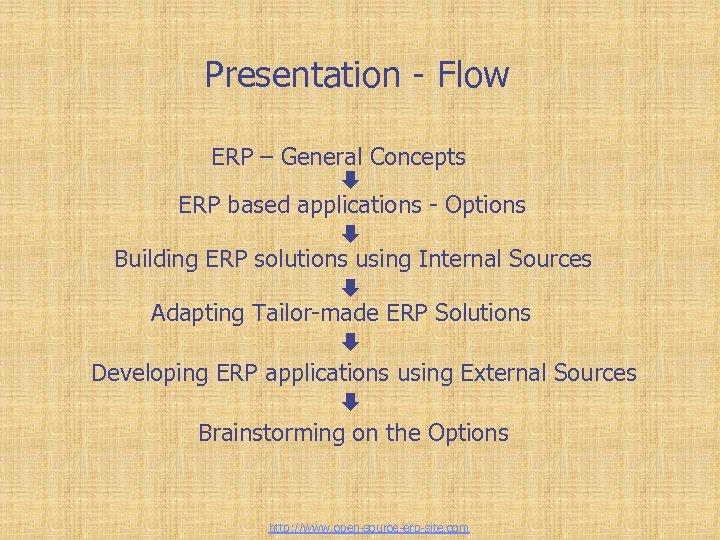 Presentation - Flow ERP – General Concepts È ERP based applications - Options È