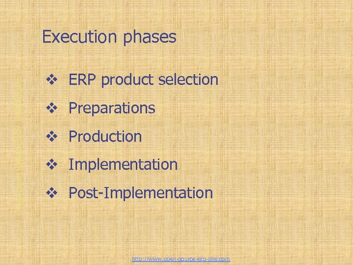 Tailor-made ERP solutions Execution phases v ERP product selection v Preparations v Production v