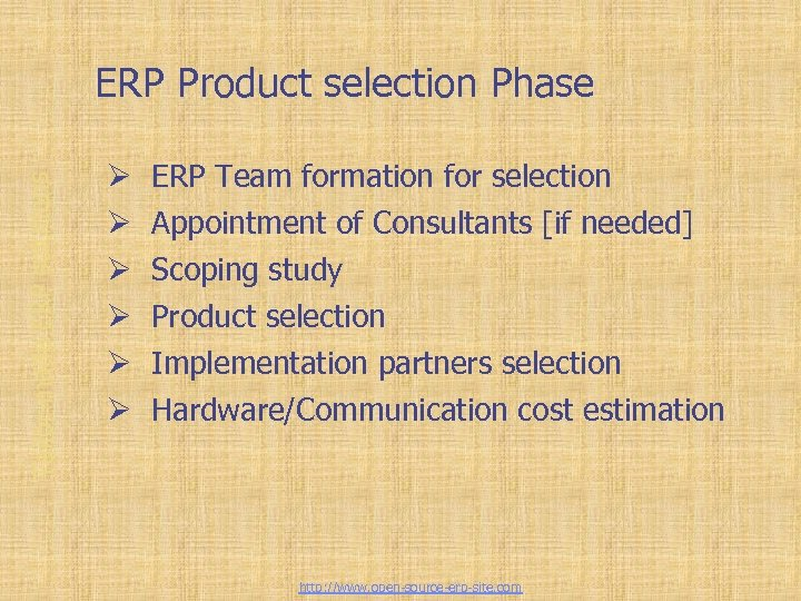 Tailor-made ERP solutions ERP Product selection Phase Ø Ø Ø ERP Team formation for