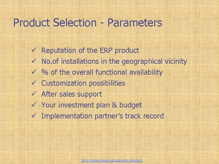 Tailor-made ERP solutions Product Selection - Parameters ü ü ü ü Reputation of the