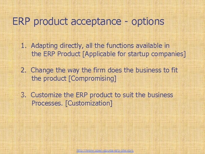 Tailor-made ERP solutions ERP product acceptance - options 1. Adapting directly, all the functions