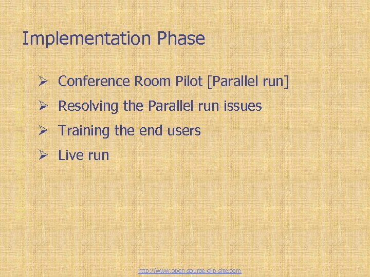 Tailor-made ERP solutions Implementation Phase Ø Conference Room Pilot [Parallel run] Ø Resolving the