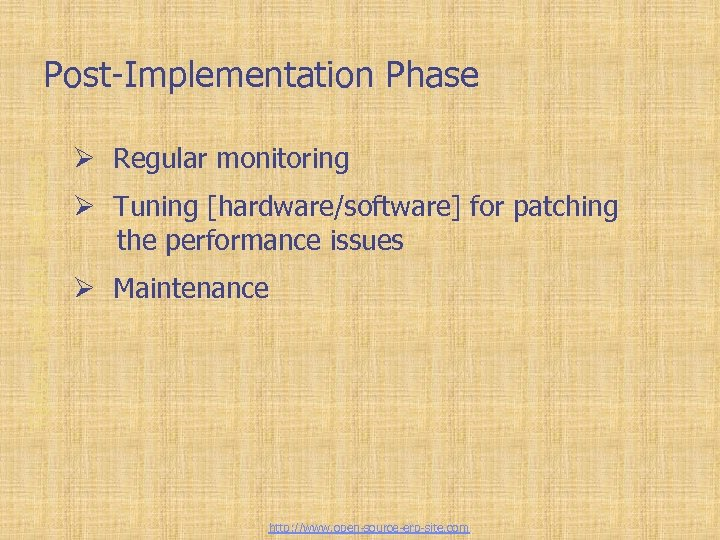 Tailor-made ERP solutions Post-Implementation Phase Ø Regular monitoring Ø Tuning [hardware/software] for patching the