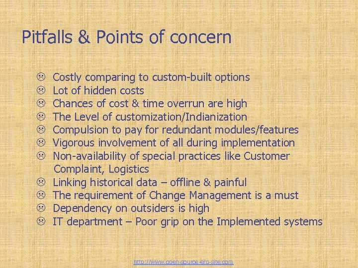 Tailor-made ERP solutions Pitfalls & Points of concern L L L Costly comparing to
