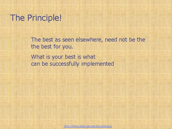 Custom-Built ERP solutions The Principle! The best as seen elsewhere, need not be the