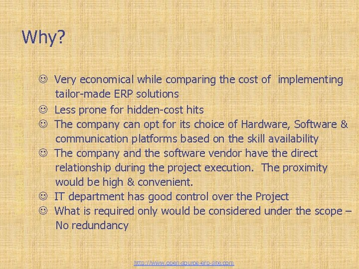 Custom-Built ERP solutions Why? J Very economical while comparing the cost of implementing tailor-made