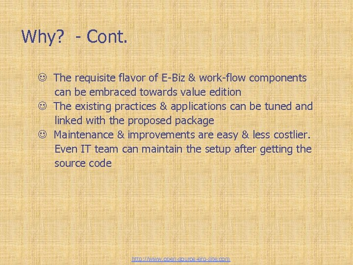 Why? - Cont. J The requisite flavor of E-Biz & work-flow components can be