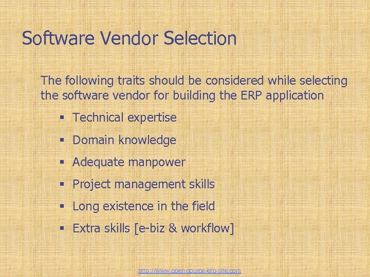 Software Vendor Selection The following traits should be considered while selecting the software vendor