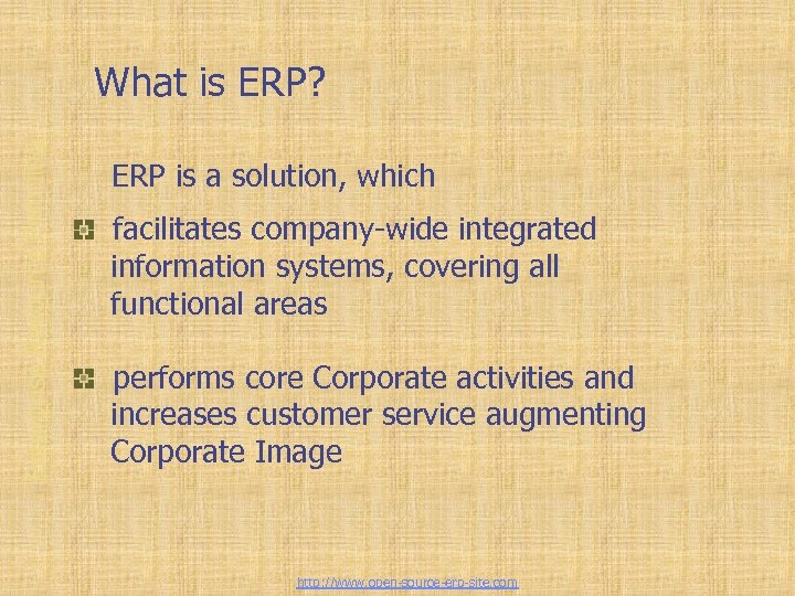 Enterprise Resource Planning What is ERP? ERP is a solution, which facilitates company-wide integrated